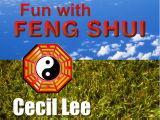 Fun with Feng Shui by Cecil Lee